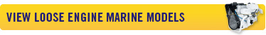 View Loose Engine Marine Models - Click Here »